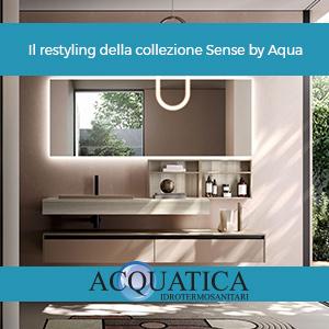 Il restyling della collezione Sense by Aqua