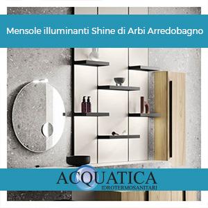 Mensole illuminanti Shine di Arbi Arredobagno